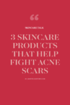3 Products to Help Get Rid of Acne Scars and Make Your Skin Glow Molly Larsen Allboutgoodvibes.com